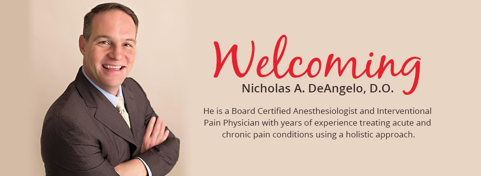Nicholas DeAngelo, D.O.'s experience makes Augusta pain management all the more strong at Augusta Pain Center! Welcome!